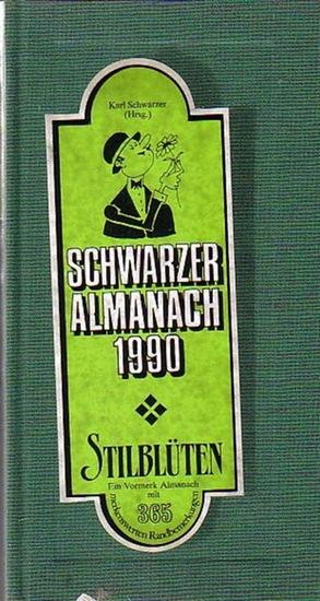 Schwarzer, Karl (Herausgeber). - Schwarzer Almanach 1990. - Schwarzer Almanach 1990. Stilblüten. Ein Vormerk Almanach mit 365 merkenswerten Randbemerkungen. Illustriert von Veenebos.