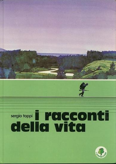Sergio Toppi: I racconti della vita. (Collana i sempreverdi).
