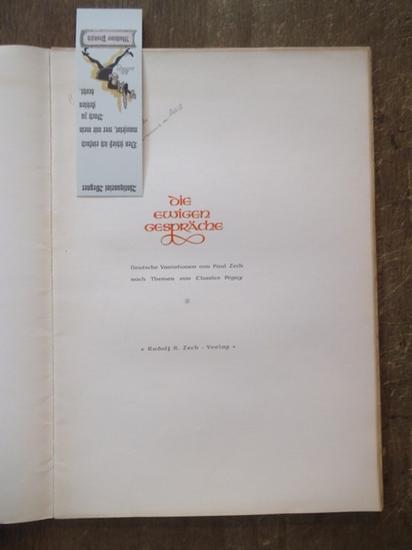 Zech, Paul / Charles Peguy: Die ewigen Gespräche : Deutsche Variationen von Paul Zech nach Themen von Charles Peguy.