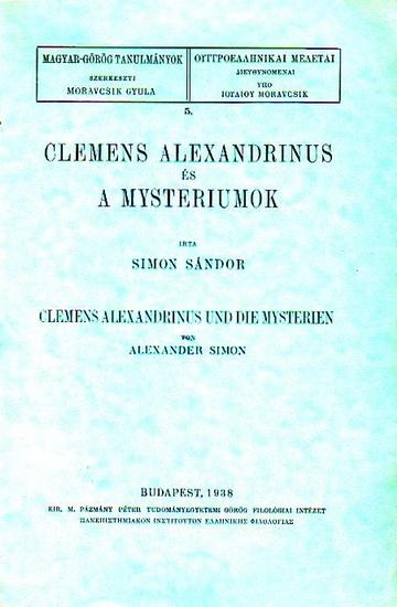 Simon, Sandor Clemens Alexandrinus es a mysteriumok. ( Alexander Simon 'Clemens Alexandrinus und die Mysterien').