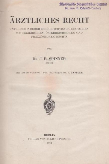 Spinner, J. R. / Zangger, H. (Vorw.): Ärztliches Recht. Unter besonderer Berücksichtigung deutschen, schweizerischen, österreichischen und französischen Rechts.