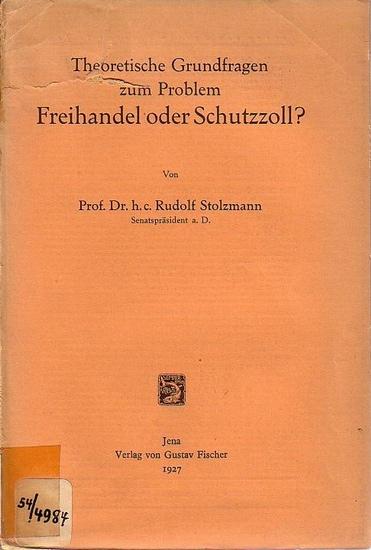 Stolzmann, Rudolf: Theoretische Grundfragen zum Problem Freihandel oder Schutzzoll?