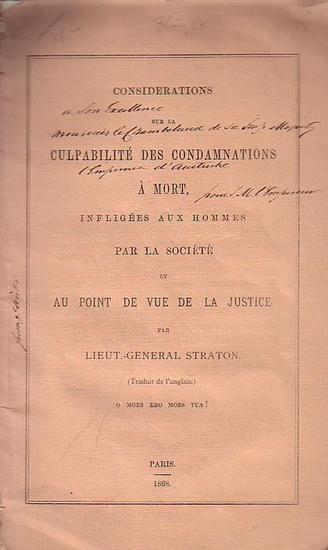 Straton, Lieut.-General: Considerations sur la Culpabilité des Condamnations à mort, infligées aux hommes par la Société et au Point de vue de la Justice.