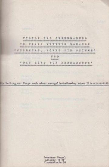 """Werfel, Franz. - Hempel, Johannes: Vision und Offenbarung in Franz Werfels Romanen """"Jeremias. Höret die Stimme"""" und """"Das Lied von Bernadette"""". Ein Beitrag zur Frage nach einer evangelisch-theologischen Literaturkritik."""
