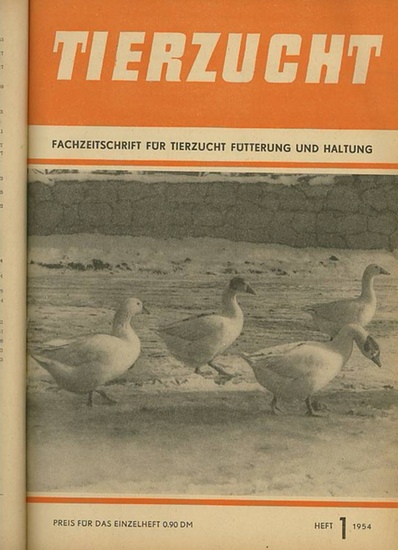 Tierzucht. - Stahl, Wilh. (Red.): Tierzucht : Fachzeitschrift für Tierzucht, Fütterung und Haltung. Nrn. 1, Januar - 12, Dezember 1954.