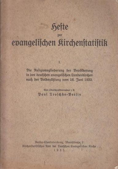 Troschke, Paul: Die Religionsgliederung der Bevölkerung in den deutschen evangelischen Landeskirchen nach der Volkszählung vom 16. Juni 1933.