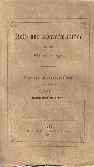 Vasari (Übers.): Zeit- und Charakterbilder aus dem Mittelalter - Nach dem Altfranzösischen bearbeitet von der Uebersetzerin des Vasari