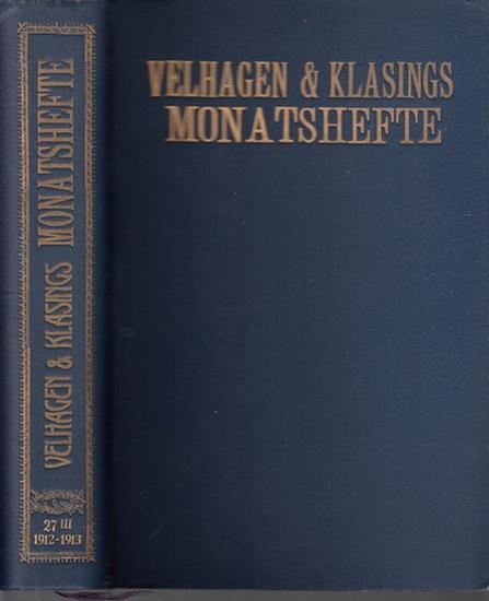 Velhagen & Klasing. - Velhagen & Klasing's Monatshefte. XXVII. Jahrgang 1912 / 1913. III. Band.