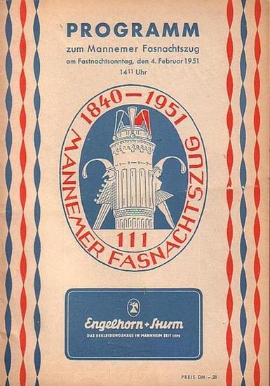 Mannheim. - Verkehrsverein Mannheim (Hrsg.): Programm zum Mannemer (Mannheimer) Fastnachtszug am 4. Februar 1951. 14,11.