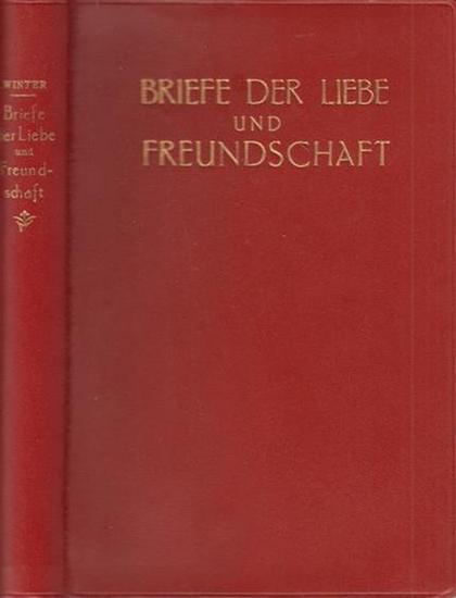 Winter, Otto: Briefe der Liebe und Freundschaft der letzten hundert Jahre.