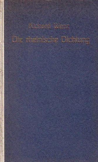 Wenz, Richard Die rheinische Dichtung. Eine Übersicht. Mit Vorwort.