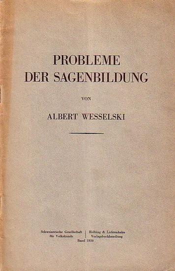 Wesselski, Albert: Probleme der Sagenbildung. Separatabdruck aus Schweiz. Archiv für Volkskunde, Band 35 (1936, Heft 2-3).