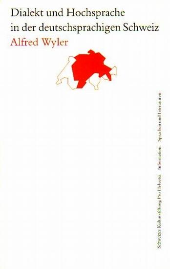 Wyler, Alfred: Dialekt und Hochsprache in der deutschsprachigen Schweiz. Herausgeber: Pro-Helvetia, Dokumentation -I nformation - Presse.