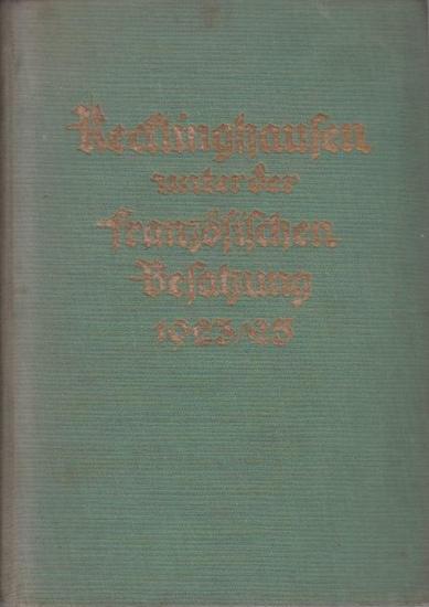 Recklinghausen. - Klenke ; Schnitzler (Hrsg.): Recklinghausen unter der französischen Besatzung 1923/25. Hrsg. im Auftrage der Stadtverwaltung von Stadtinspektor Klenke und Oberstadtsekretär Schnitzler.