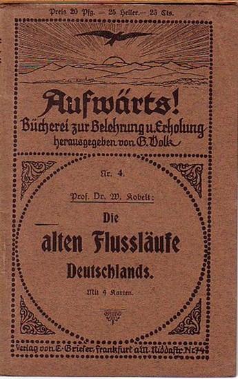 Kobelt, W.: Die alten Flußläufe Deutschlands. (= Aufwärts! Bücherei zur Belehrung und Erholung, Nr. 4).