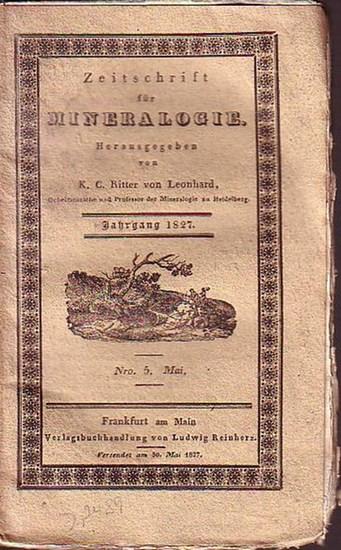Leonhard, Karl Caesar Ritter von (1779 - 1862) (Herausgeber). - A. Breithaupt / James Hall / John Fleming: Zeitschrift für Mineralogie. Jahrgang 1827. Nro. 5 - Mai. [Taschenbuch für die gesammte Mineralogie mit Hinsicht auf die neuesten Entdeckungen, J...