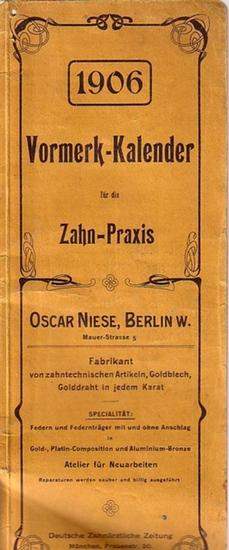 Niese, Oscar, Berlin, Mauer-Strasse 5. - Vormerk-Kalender für die Zahn-Praxis Niese 1906.