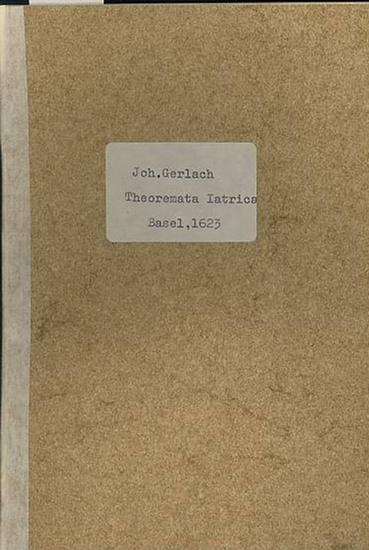 Gerlaci, Iohannes (Johannes Gerlach ): Theoremata ac Problemata iatrica ex Doctrina rerum nonnaturalium deprompta praeside amplissimi Senatus Medici in Basileensium Academia.