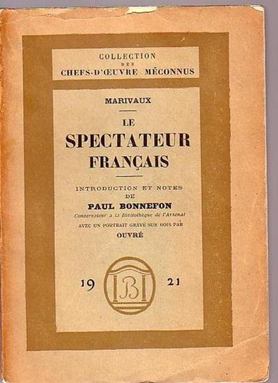 Marivaux, Pierre Carlet de Chamblain de (1688-1763): Le spectateur francais. Introduction et notes de Paul Bonnefon. Collection des chefs-d'oeuvre méconnus.