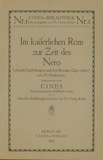 """CINES-Biblothek Nr. 1, Hrsg. Dr. Georg Artler. Im kaiserlichen Rom zur Zeit Neros. Lebende Darstellungen nach dem Roman """"Quo Vadis"""" von H. Sienkiewicz."""