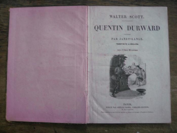 Scott, Walter / Illustr. de Janet-Lange (1815-1872) / Traduct. de Bedolliere, Emile de la: Quentin Durward. Illustre par Janet-Lange. Traduction de la Bedolliere.