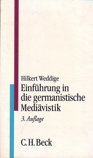Weddige, Hilkert: Einführung in die germanistische Mediävistik. (C.H. Beck Studium).
