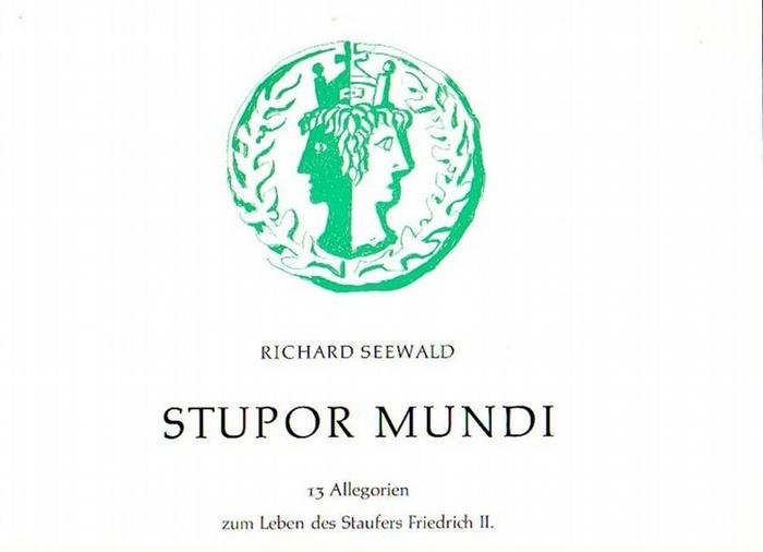 Friedrich II. - Seewald, Richard. - Stupor mundi. 13 Allegorien von Richard Seewald zum Leben des Staufers Friedrich II. Erschienen zum 85. Geburtstag des Künstlers am 4. Mai 1974.