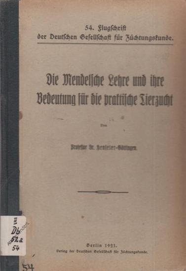 Henseler, Prof. Dr.: Die Mendelsche Lehre und ihre Bedeutung für die praktische Tierzucht. Vortrag gehalten beim Fortbildungslehrgang für Tierzuchtinspektoren in Stendal vom 13.-21. April 1920.