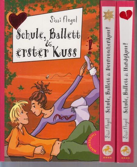 Flegel, Sissi: Konvolut von 3 Bänden : Schule, Ballett & erster Kuss. Schule, Ballett & Handykuss. Schule, Ballett & Dornröschenkuss.
