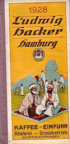 Ludwig Hacker, Hamburg 6, Kontor und Rösterei, Altonaerstraße 50-52. - Ludwig Hacker, Hamburg, Kaffe - Einfuhr, Rösterei - Grossbetrieb, Schiffslieferungen. Schreibtischkalender für das Jahr 1928.