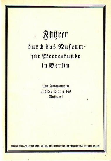 Museum für Meereskunde, Berlin. - Faksimile 1990: Führer durch das Museum für Meereskunde in Berlin. Mit Abbildungen und Plänen des Museums.