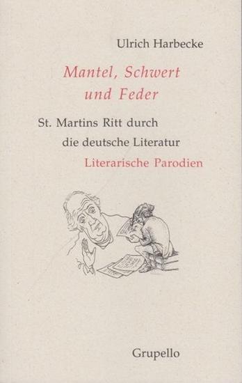 Harbecke, Ulrich: Mantel, Schwert und Feder. St. Martins Ritt durch die deutsche Literatur. Literarische Parodien.