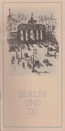 BerlinArchiv herausgegeben von Hans-Werner Klünner und Helmut Börsch-Supan. - Dr. Arendt (Hrsg.): Berlin und Du. Das Alphabet der Reichshauptstadt. (Berlin-Archiv, herausgegeben von Hans-Werner Klünner und Helmut Börsch-Supan).