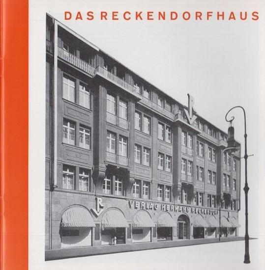 BerlinArchiv herausgegeben von Hans-Werner Klünner und Helmut Börsch-Supan. - Verlag Hermann Reckendorf (Hrsg.): Das Reckendorfhaus. (Berlin-Archiv, herausgegeben von Hans-Werner Klünner und Helmut Börsch-Supan).