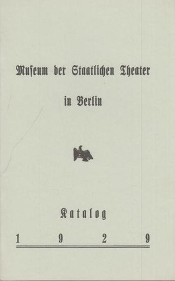 BerlinArchiv herausgegeben von Hans-Werner Klünner und Helmut Börsch-Supan. - Staatl. Theater in Berlin (Hrsg.): Museum der Staatlichen Theater in Berlin. Katalog 1929. (Berlin-Archiv, hrsg.v. Hans-Werner Klünner und Helmut Börsch-Supan).
