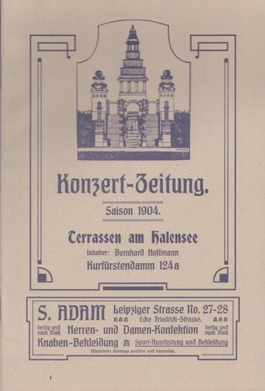 BerlinArchiv herausgegeben von Hans-Werner Klünner und Helmut Börsch-Supan. Konzert-Zeitung [ Konzertzeitung ]. Saison 1904. Terrassen am Halensee. (Berlin-Archiv, hrsg.v. Hans-Werner Klünner und Helmut Börsch-Supan).
