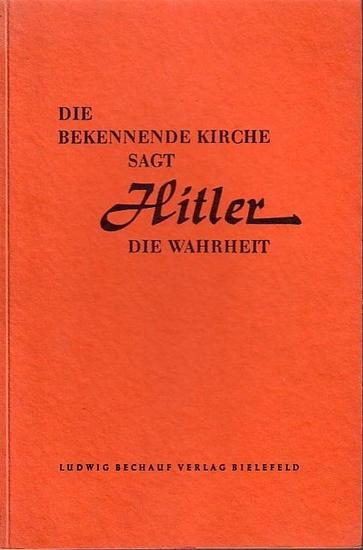 Niemöller, Wilhelm: Die Bekennnende Kirche sagt Hitler die Wahrheit. Die Geschichte der Denkschrift der Vorläufigen Leitung von Mai 1936.