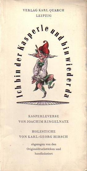 Hirsch, Karl-Georg. - Ringelnatz, Joachim: Ich bin der Kasperle und bin wieder da. Kasperleverse von Joachim Ringelnatz. Holzstiche von Karl-Georg Hirsch. Abgezogen von den Originaldruckstöcken, handkoloriert und signiert. Hier: 4 Klappkarten mit 4 Ums...