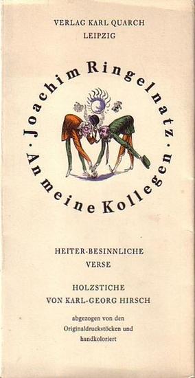 Hirsch, Karl-Georg. - Ringelnatz, Joachim: An meine Kollegen. Heiter besinnliche Verse von Joachim Ringelnatz. Holzstiche von Karl-Georg Hirsch. Abgezogen von den Originaldruckstöcken, handkoloriert und signiert. Hier: 3 Klappkarten mit 2 Umschlägen in...