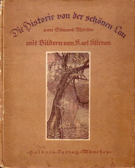 Mörike, Eduard: Die Historie von der schönen Lau. Mit farbigen Zeichnungen von Karl Stirner.