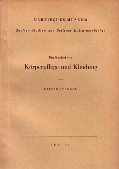 Stengel, Walter: Ein Kapitel von Körperpflege und Kleidung. Quellen-Studien zur Berliner Kulturgeschichte. Herausgeber: Märkisches Museum, Berlin.