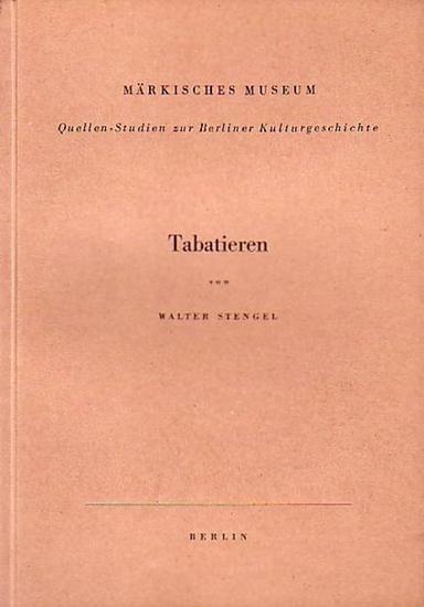 Stengel, Walter: Tabatieren. Quellen-Studien zur Berliner Kulturgeschichte. Herausgeber: Märkisches Museum, Berlin.