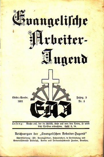 Evangelische ArbeiterJugend. - Evangelische Arbeiter-Jugend. Oktober-November 1931, Jahrgang 5, Nr. 5. Reichsorgan der Evangelischen Arbeiter-Jugend. Schriftleitung: Pfr. Baumgärtner.