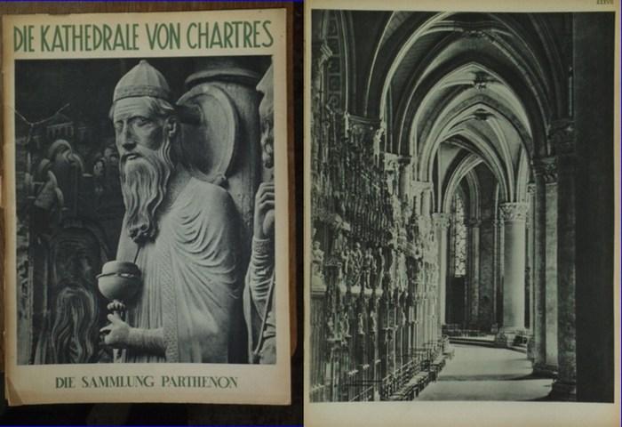 Roubier, Jean (Fotos): Die Kathedrale von Chartres (=Die Sammlung Parthenon)