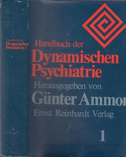 Ammon, Günter (Hrsg.): Handbuch der Dynamischen Psychiatrie. Band 1 separat (von 2). 0
