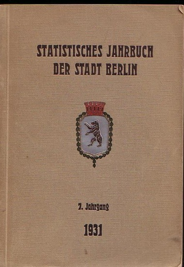 Büchner, Otto: Statistisches Jahrbuch der Stadt Berlin. 7. Jahrgang 1931. Herausgegeben vom Statistischen Amt der Stadt Berlin. Mit Vorwort von Otto Büchner. 0