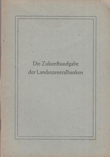 Veit, Otto: Die Zukunftsaufgabe der Landeszentralbanken. Vortrag des Präsidenten Dr. Otto Veit anläßlich der Eröffnung der Landeszentralbank von Hessen am 28. Mai 1947. 0