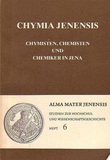 Stolz, Rüdiger (Bearb.): Chymia Jenensis. Chymisten, Chemisten und Chemiker in Jena.(Alma Mater Jenensis, Studien zur Hochschul- und Wissenschaftsgeschichte, hrsg. von Hans Schmigalla, Heft 6). 0