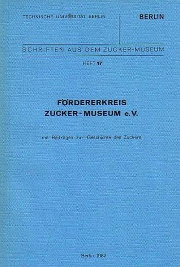 TU Berlin (Hrsg.): Förderkreis Zucker-Museum e.V. mit Beiträgen zur Geschichte des Zuckers. (Schriften aus dem Zucker-Museum Heft 17). 0