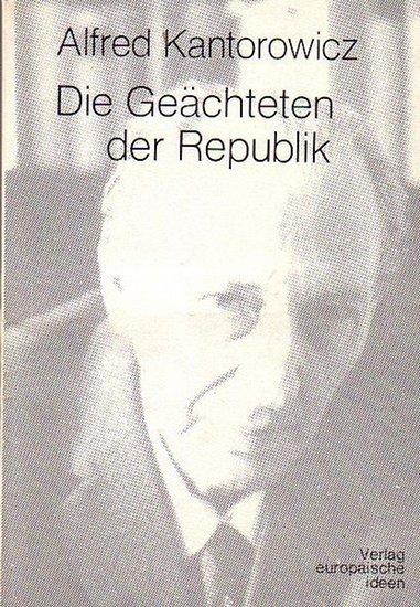 Mytze, Andreas W. (Hrsg.): Alfred Kantorowicz - Die Geächteten der Republik. Alte und Neue Aufsätze 0